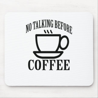 Alfombrilla De Ratón El ningún hablar antes de café.