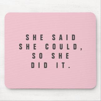 Alfombrilla De Ratón Ella dijo que ella podría así que ella lo hizo -