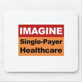 Alfombrilla De Ratón Imagínese la sola atención sanitaria del pagador