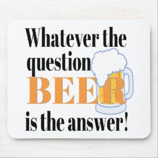 Alfombrilla De Ratón La cerveza es la respuesta