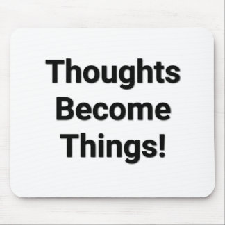 Alfombrilla De Ratón ¡Los pensamientos se convierten en cosas! Cojín de