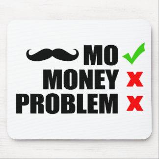Alfombrilla De Ratón MES, dinero, ningún problema