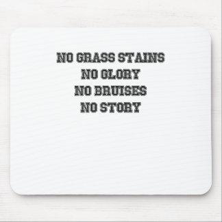 Alfombrilla De Ratón Ningunas manchas de la hierba, ninguna gloria,