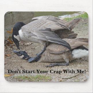 Alfombrilla De Ratón No comience su mierda conmigo los gansos de Canadá