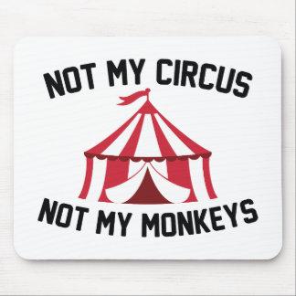 Alfombrilla De Ratón No mi circo
