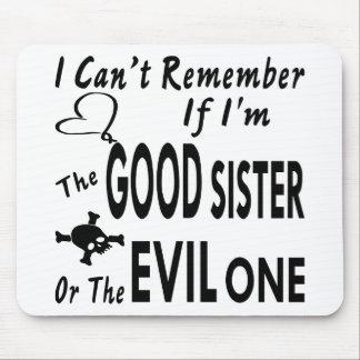 Alfombrilla De Ratón No puede recordar si soy la buena hermana o mal