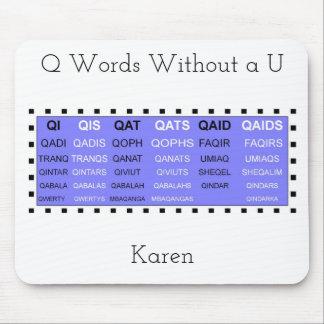 Alfombrilla De Ratón Palabras de Q sin un ayudante del juego de U