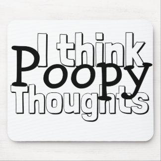 Alfombrilla De Ratón Pensamientos de pensamiento de Poopy
