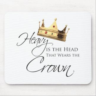Alfombrilla De Ratón Pesada es la cabeza que lleva la corona