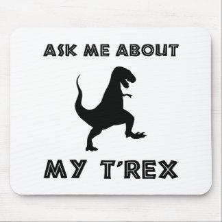 Alfombrilla De Ratón Pregúnteme acerca de T Rex divertido