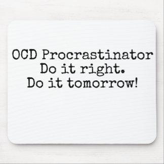 Alfombrilla De Ratón Procrastinator de OCD - cojín de ratón divertido