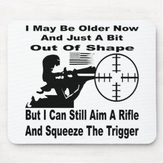 Alfombrilla De Ratón Puedo todavía apuntar un rifle y exprimir el