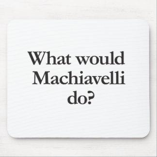 Alfombrilla De Ratón qué Maquiavelo haría