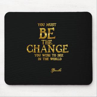 Alfombrilla De Ratón Sea el cambio - cita inspirada de la acción de