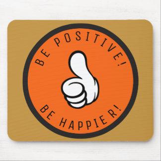 Alfombrilla De Ratón ¡Sea positivo! ¡Sea más feliz!