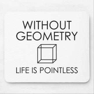 Alfombrilla De Ratón Sin geometría la vida es insustancial