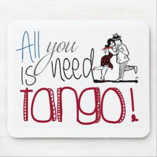 Alfombrilla De Ratón Toda lo que usted necesita es cita del tango