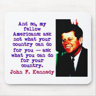 Alfombrilla De Ratón Y tan compatriotas - John Kennedy