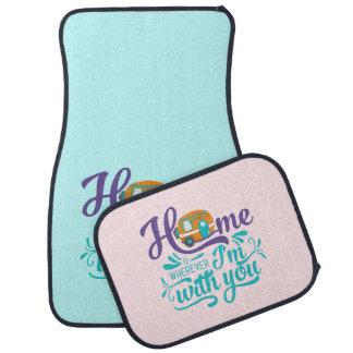 Alfombrilla Para Coche El hogar es dondequiera que esté con usted -