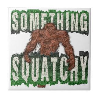 Algo Squatchy Azulejo De Cerámica