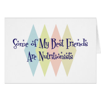 Algunos de mis mejores amigos son nutricionistas tarjeta de felicitación