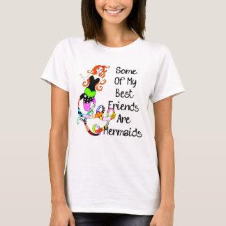 Algunos de mis mejores amigos son sirenas camiseta