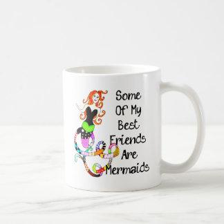 Algunos de mis mejores amigos son sirenas taza de café