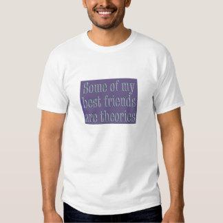 Algunos de mis mejores amigos son teorías camisetas