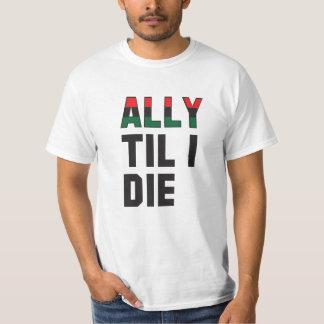 Aliado hasta mí muero camiseta