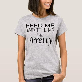Aliménteme y dígame que soy camiseta bonita Tumblr