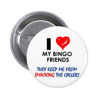 ¡Ame a mis amigos del bingo! Chapa Redonda De 5 Cm