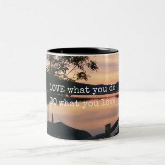 AME lo que usted HACE lo que usted ama la taza