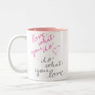 ame qué usted hacen, haga lo que usted ama la taza