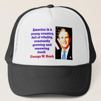 América es un país joven - G W Bush Gorra De Camionero