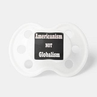 Americanismo, NO globalismo Chupete