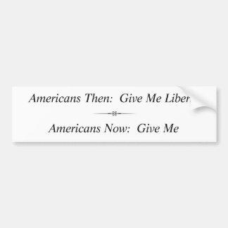 Americanos entonces:  Déme la libertad… Pegatina Para Coche