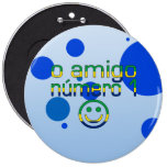 Amigo Número 1 de O en colores brasileños de la ba Chapa Redonda 15 Cm