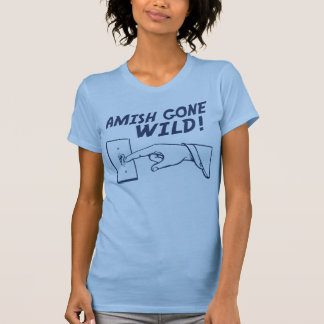 ¡Amish idos salvajes! Camisetas