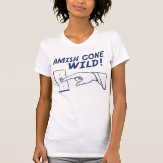 ¡Amish idos salvajes Camisetas