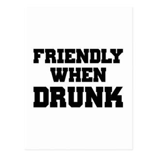 Amistoso cuando es borracho postal