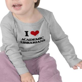 Amo a bibliotecarios académicos camiseta