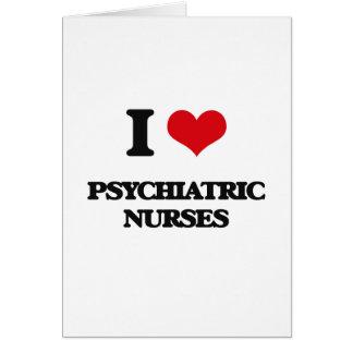 Amo a enfermeras psiquiátricas tarjeta