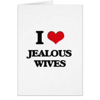 Amo a esposas celosas tarjeta de felicitación