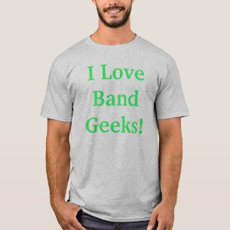¡Amo a frikis de la banda! Camiseta