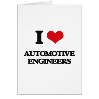Amo a ingenieros automotrices tarjeta de felicitación