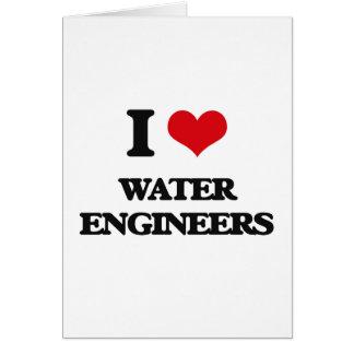 Amo a ingenieros del agua tarjeta de felicitación