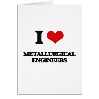 Amo a ingenieros metalúrgicos tarjetón