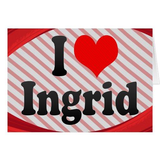 Amo a Ingrid Felicitación
