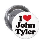 Amo a John Tyler Pins