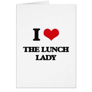 Amo a la señora del almuerzo tarjeta de felicitación